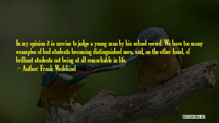 School Life Quotes By Frank Wedekind