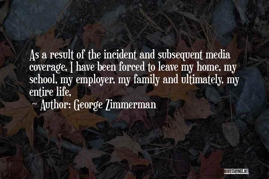 School Life Quotes By George Zimmerman