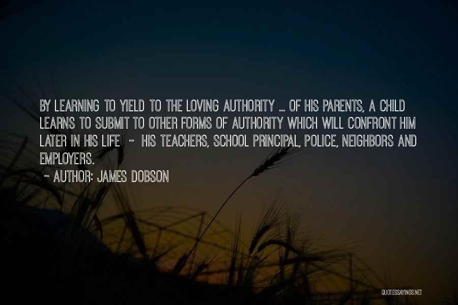 School Life Quotes By James Dobson