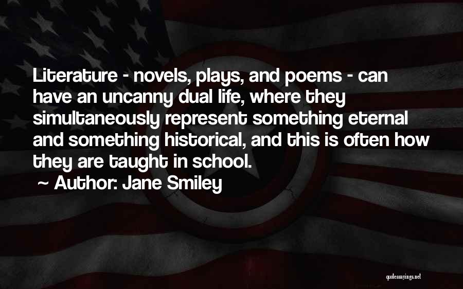 School Life Quotes By Jane Smiley