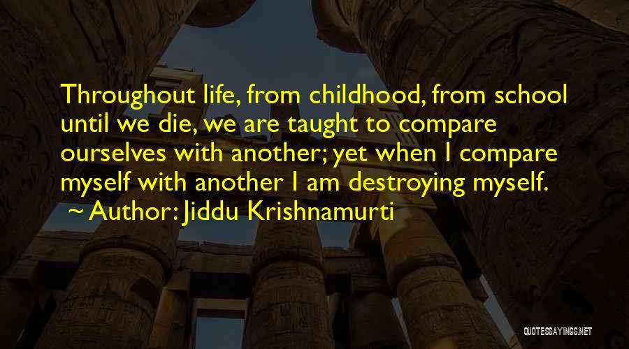 School Life Quotes By Jiddu Krishnamurti