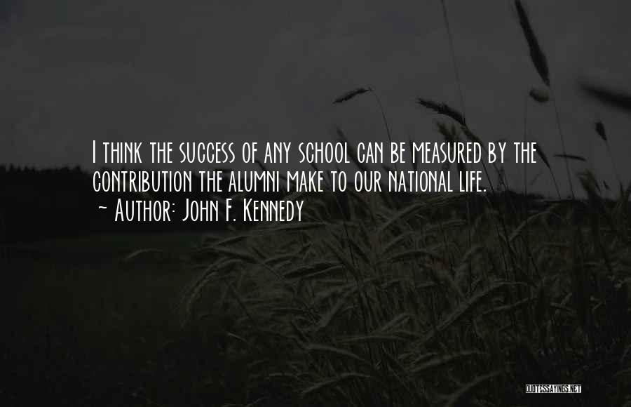 School Life Quotes By John F. Kennedy