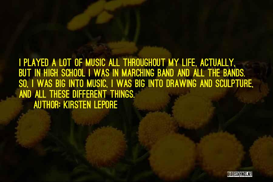 School Life Quotes By Kirsten Lepore