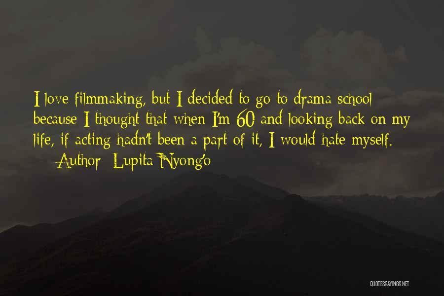 School Life Quotes By Lupita Nyong'o