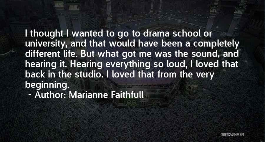 School Life Quotes By Marianne Faithfull