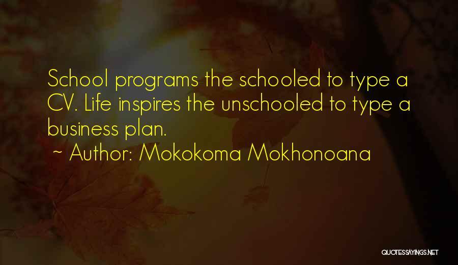 School Life Quotes By Mokokoma Mokhonoana