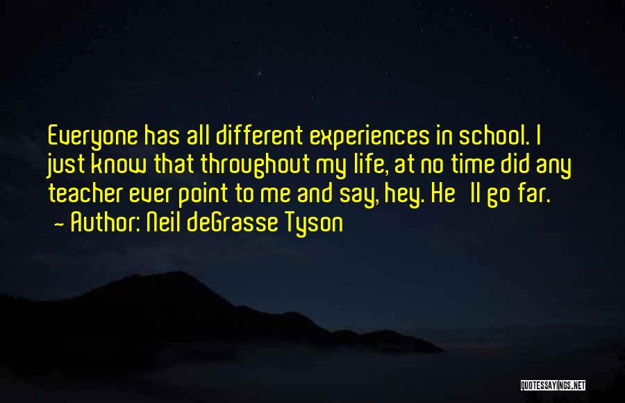 School Life Quotes By Neil DeGrasse Tyson