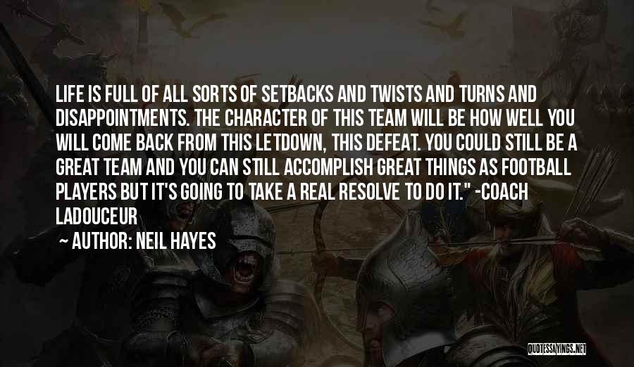 School Life Quotes By Neil Hayes