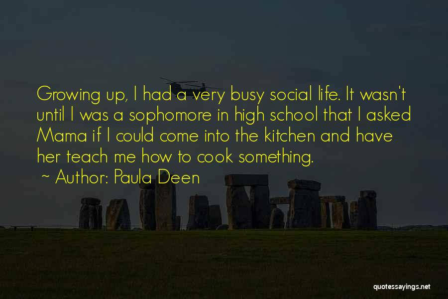 School Life Quotes By Paula Deen