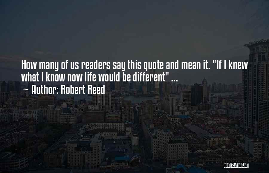School Life Quotes By Robert Reed