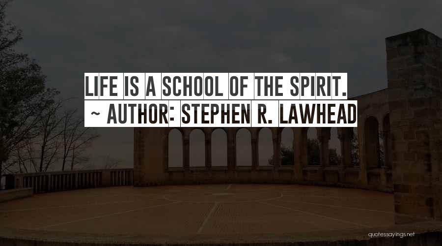 School Life Quotes By Stephen R. Lawhead