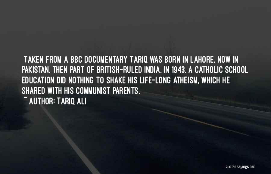 School Life Quotes By Tariq Ali