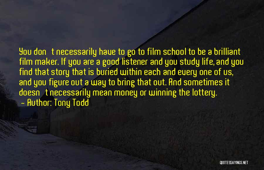 School Life Quotes By Tony Todd