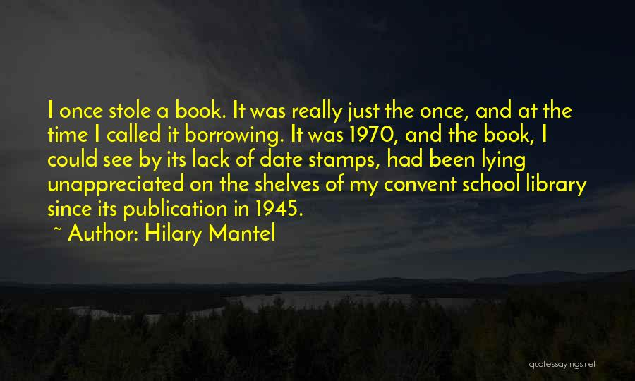 School Publication Quotes By Hilary Mantel