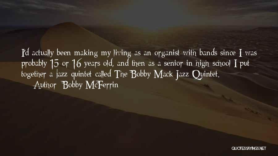 School Quotes By Bobby McFerrin