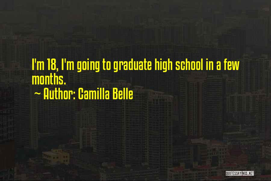 School Quotes By Camilla Belle