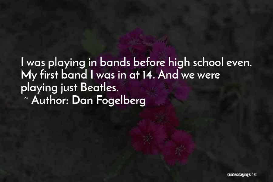 School Quotes By Dan Fogelberg