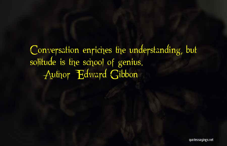 School Quotes By Edward Gibbon