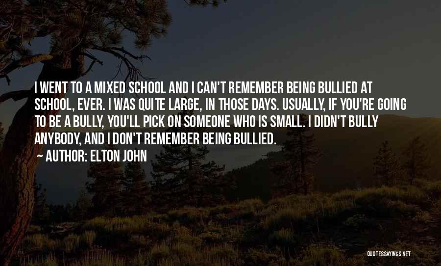 School Quotes By Elton John