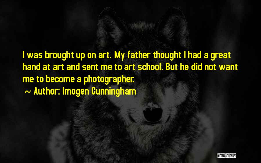 School Quotes By Imogen Cunningham