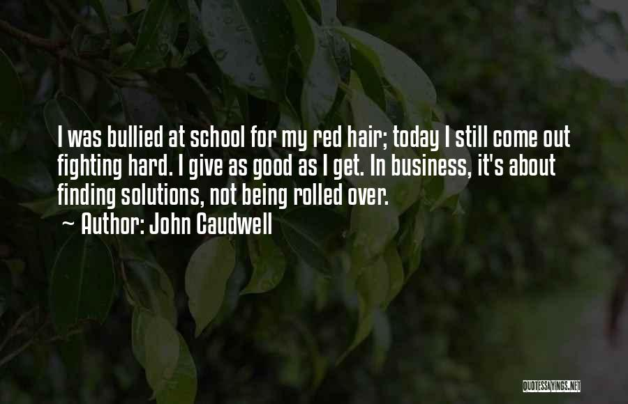 School Quotes By John Caudwell