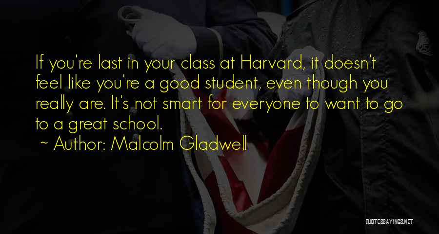 School Quotes By Malcolm Gladwell