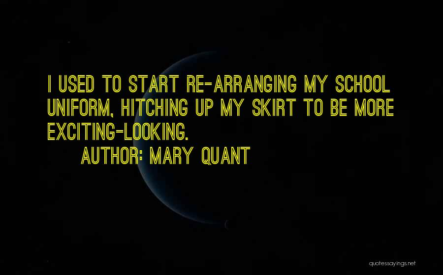School Quotes By Mary Quant