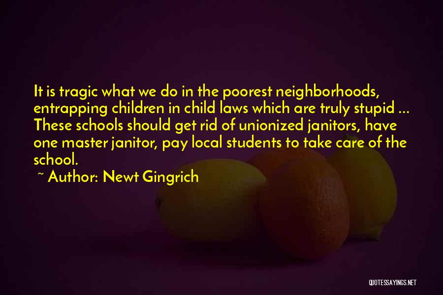 School Quotes By Newt Gingrich