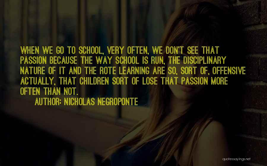 School Quotes By Nicholas Negroponte