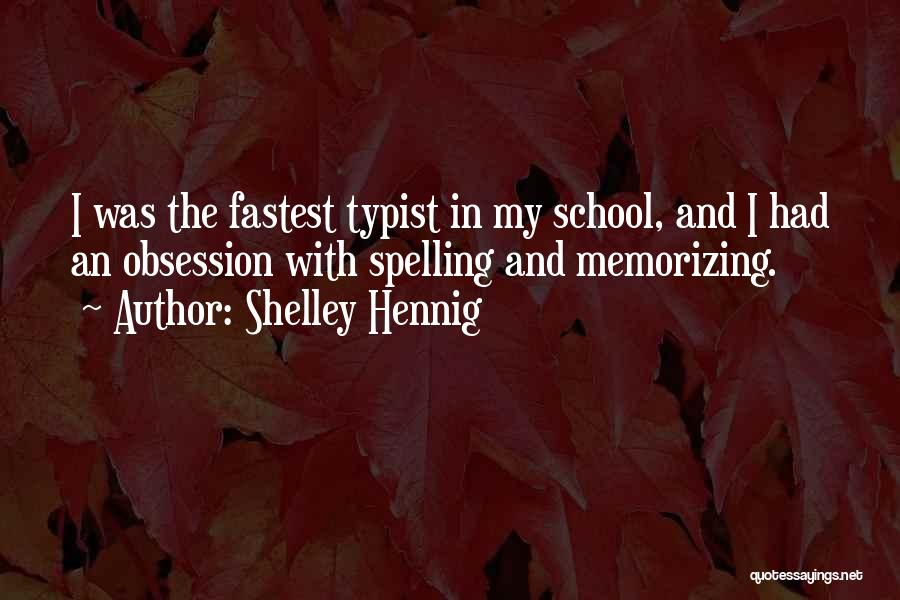 School Quotes By Shelley Hennig