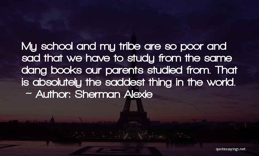 School Quotes By Sherman Alexie