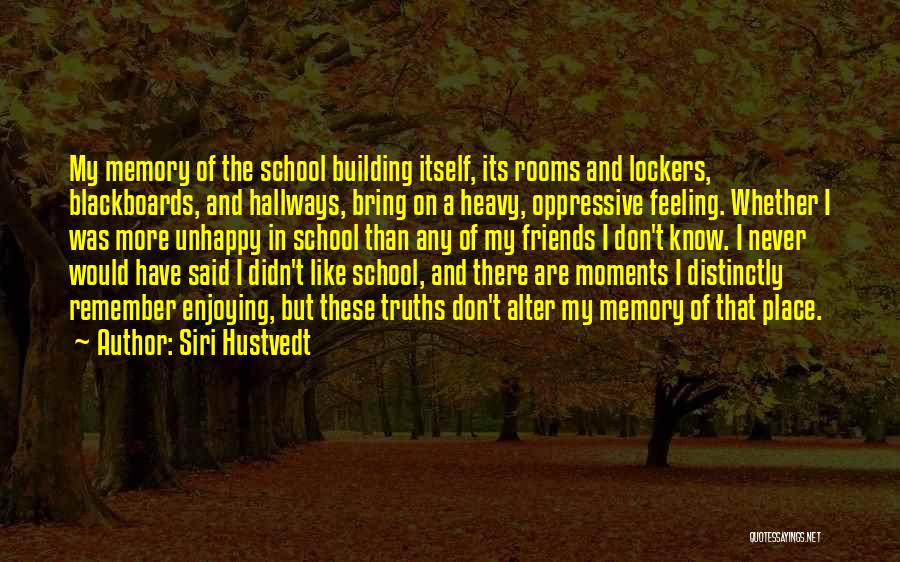 School Quotes By Siri Hustvedt