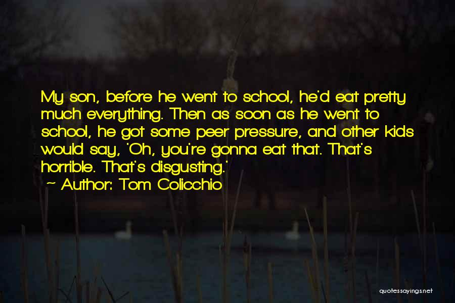 School Quotes By Tom Colicchio