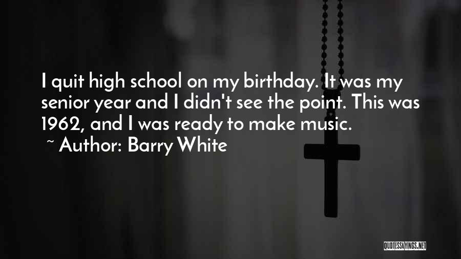 School Ready Quotes By Barry White