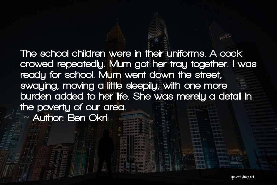 School Ready Quotes By Ben Okri