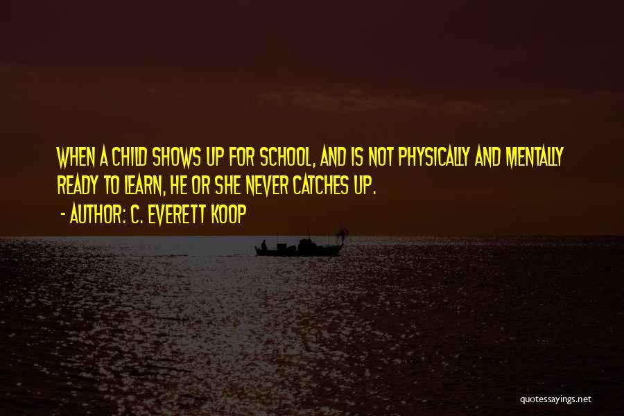 School Ready Quotes By C. Everett Koop