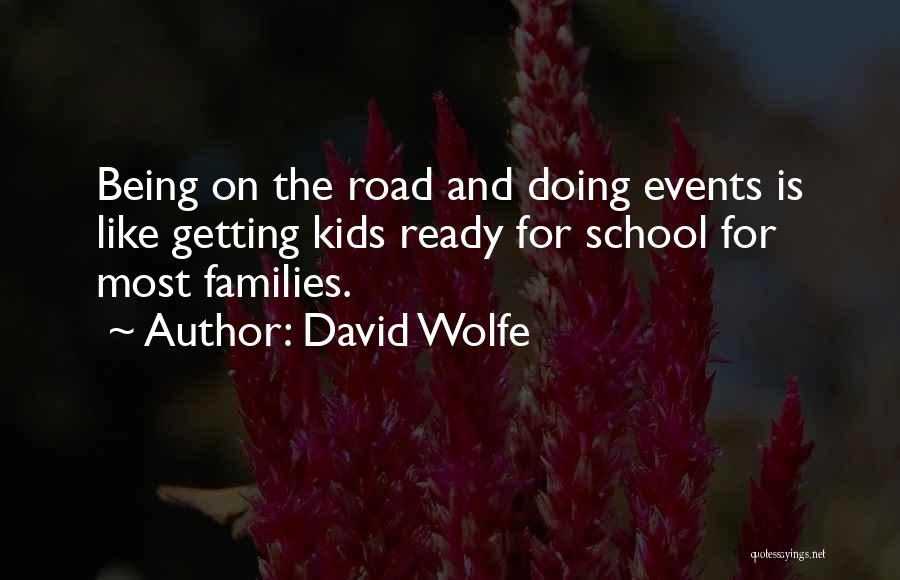 School Ready Quotes By David Wolfe