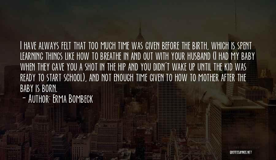 School Ready Quotes By Erma Bombeck
