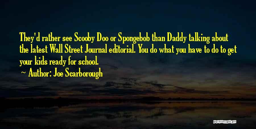 School Ready Quotes By Joe Scarborough