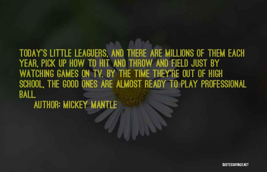 School Ready Quotes By Mickey Mantle