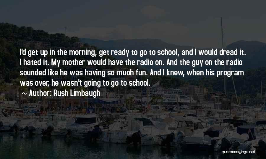 School Ready Quotes By Rush Limbaugh