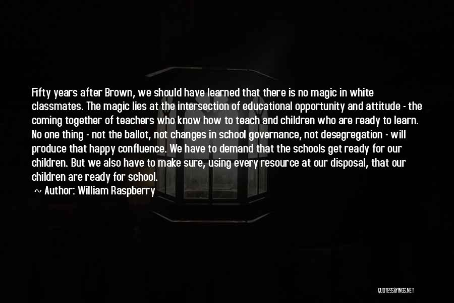 School Ready Quotes By William Raspberry