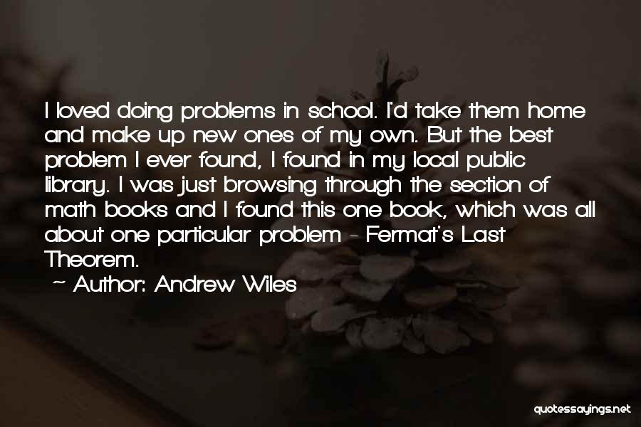 School Section Quotes By Andrew Wiles