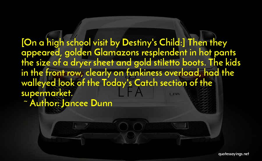 School Section Quotes By Jancee Dunn