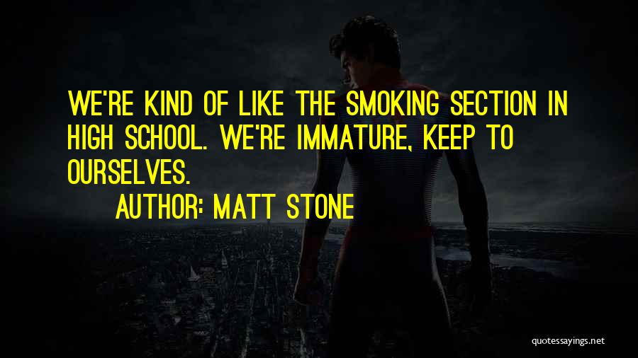 School Section Quotes By Matt Stone