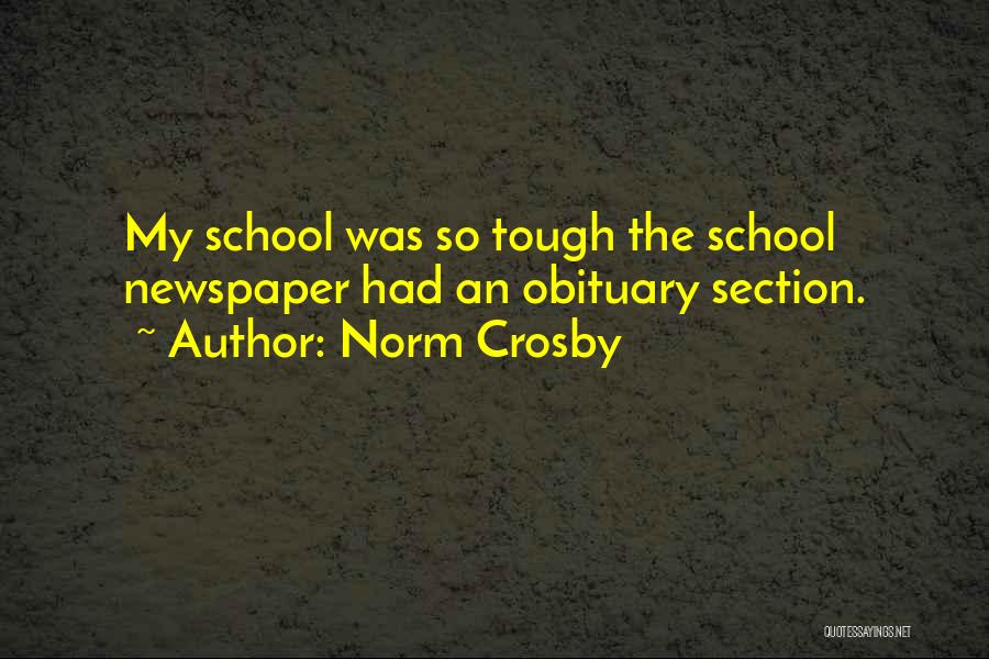 School Section Quotes By Norm Crosby