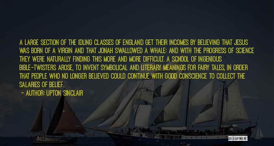 School Section Quotes By Upton Sinclair