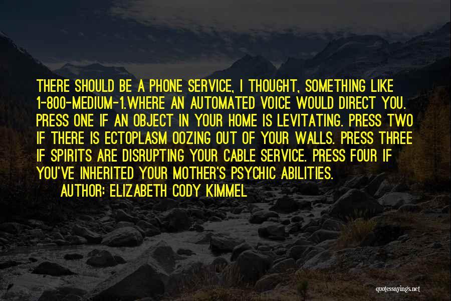 School Spirits Quotes By Elizabeth Cody Kimmel