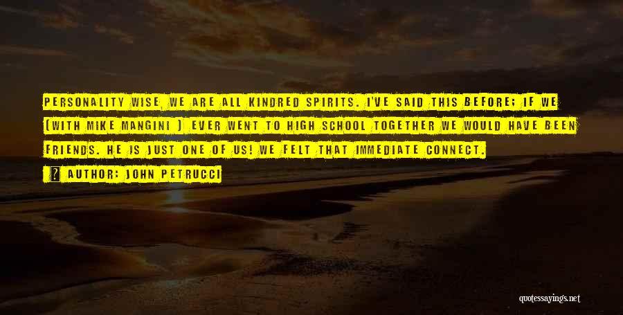 School Spirits Quotes By John Petrucci