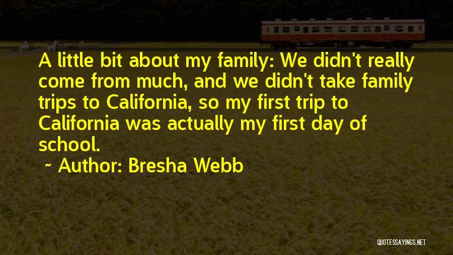 School Trips Quotes By Bresha Webb